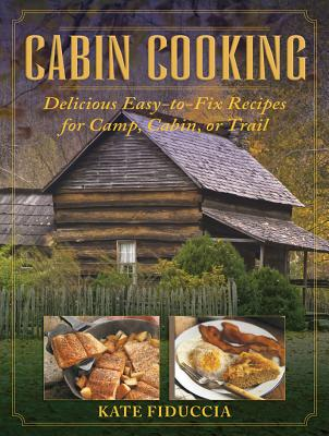 Cabin Cooking By Fiduccia, Kate