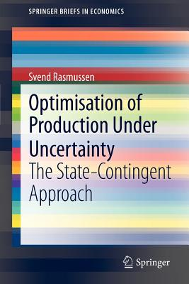 Optimisation of Production Under Uncertainty By Rasmussen, Svend